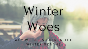 Winter Woes | Why We Get Sicker In The Winter Months