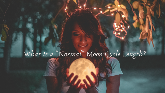 """What Is A """"Normal"""" Moon Cycle Length?"""